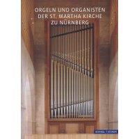Orgeln und Organisten der St. Martha Kirche zu Nürnberg