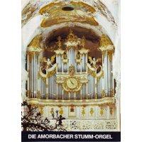 Die Amorbacher Stumm-Orgel