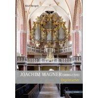 Joachim Wagner (1690 - 1749) - Orgelmacher