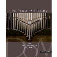 Te Deum Laudamus - Die Regensburger Domorgel