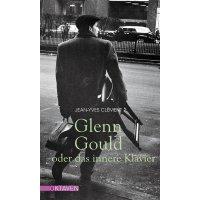 Glenn Gould oder das innere Klavier