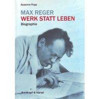 Max Reger  - Werk statt Leben - Biographie