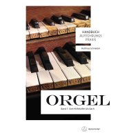 Handbuch Aufführungspraxis Orgel - Band 1