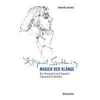 Magier der Klänge - Der Komponist und Organist Zsigmond Szathmáry