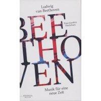 Ludwig van Beethoven - Musik für eine neue Zeit