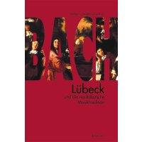 Bach, Lübeck und die norddeutsche Musiktradition