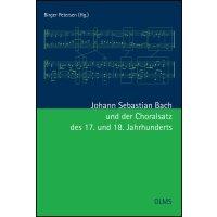 J. S. Bach und der Choralsatz des 17. und 18. Jahrhunderts