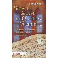 Sing, bet und geh auf Gottes Wegen …