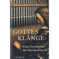 Gottes Klänge - Eine Geschichte der Kirchenmusik