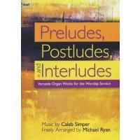 Simper, Caleb - Preludes, Postludes and Interludes