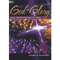 God of Glory - Easy Festive Postludes for Organ