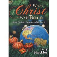 Shackley, Larry - When Christ Was Born