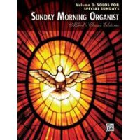 Sunday Morning Organist - Volume 2