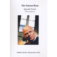 The Fairest Rose, Sigvald Tveits Choral Collection