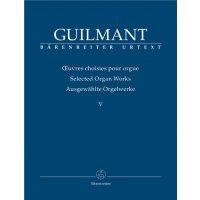 Guilmant - Ausgewählte Orgelwerke V