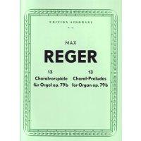 Reger, Max - 13 Choralvorspiele für Orgel op.79b