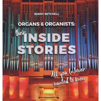 Organs and Organists – Their Inside Stories