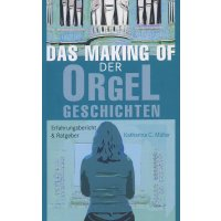 Das Making-Of der Orgel-Geschichten