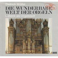 Die wunderbare Welt der Orgeln - Lübeck als Orgelstadt *gebraucht*