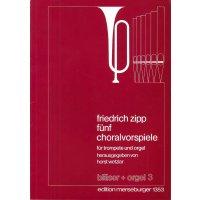 Zipp, Friedrich - Fünf Choralvorspiele für Trompete und Orgel