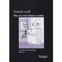 Lohff, Dietrich - Was mir mein Klavier erzählt - Band 1