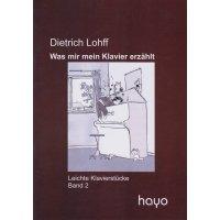 Lohff, Dietrich - Was mir mein Klavier erzählt - Band 2