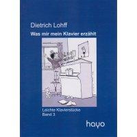 Lohff, Dietrich - Was mir mein Klavier erzählt - Band 3