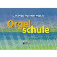 Michel, Johannes Matthias - Orgelschule