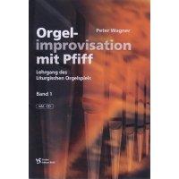 Wagner, Peter - Orgelimprovisation mit Pfiff - Band 1