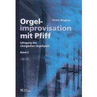 Wagner, Peter - Orgelimprovisation mit Pfiff - Band 2