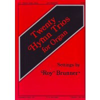 Brunner, Roy - Twenty Hymn Trios for Organ