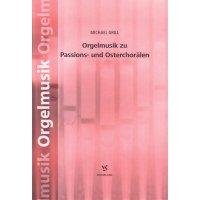 Grill, Michael - Orgelmusik zu Passions- und Osterchorälen