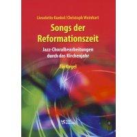 Kunkel, L. / Weinhart, C. - Songs der Reformationszeit