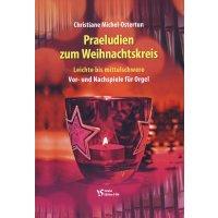 Michel-Ostertun, Christiane - Praeludien zum Weihnachtskreis