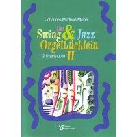 Michel, J. M. - Das Swing- und Jazz-Orgelbüchlein II
