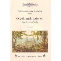 Mendelssohn Bartholdy, Felix - Orgeltranskriptionen Band 3