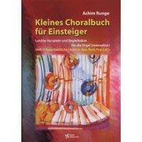 Runge, Achim - Kleines Choralbuch für Einsteiger Heft 1