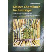 Runge, Achim - Kleines Choralbuch für Einsteiger Heft 2