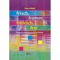 Riegler, Thomas - frisch, fromm, fröhlich, frei
