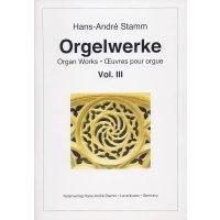 Stamm, Hans-André - Orgelwerke Vol. III
