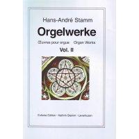 Stamm, Hans-André - Orgelwerke Vol. II