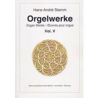Stamm, Hans-André - Orgelwerke Vol. V