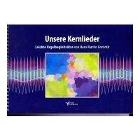Unsere Kernlieder - Orgelsätze