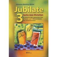 Michael, Johannes Matthias - Jubilate für 3