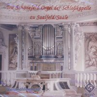 Die Schönefeld-Orgel der Schloßkapelle Saalfeld