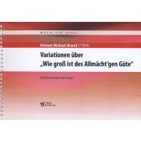 """Brand, Helmut Michael - Variationen über """"Wie groß ist des Allmächt'gen Güte"""""""