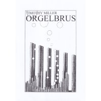 Miller, Timothy - Orgelbrus