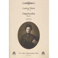 Thiele, Ludwig - Orgelwerke 2