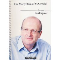 Spicer, Paul - The Martyrdom of St. Oswald