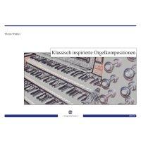 Winkler, Martin - Klassisch inspirierte Orgelkompositionen